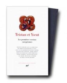 Tristan et Yseut, les premières versions européenes - Anonymous