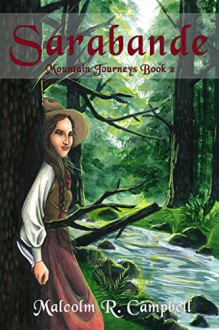 Sarabande (Mountain Journeys Book 2) - Malcolm R. Campbell