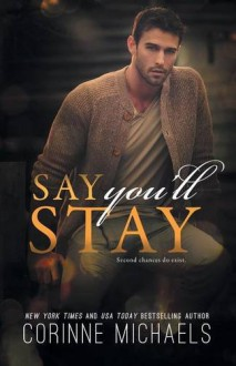 Say You'll Stay - Corinne Michaels