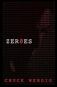 Zer0es: A Novel - Chuck Wendig