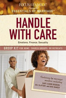 Handle with Care Group Kit: Emotions, Finance, Sexuality - Focus on the Family