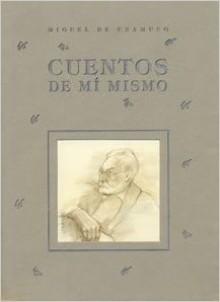 Cuentos de mi mismo - Miguel de Unamuno