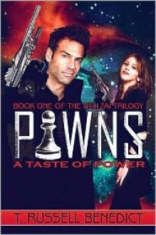 Pawns: A Taste of Power: Book One of the Hellzai Trilogy - T. Benedict