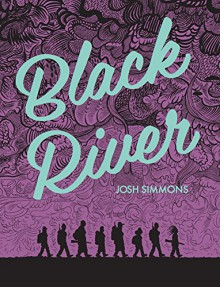 Black River - Josh Simmons