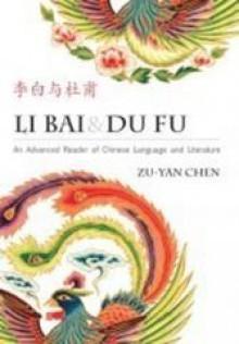 Li Bai & Du Fu: An Advanced Reader Of Chinese Language And Literature - Zu-yan Chen
