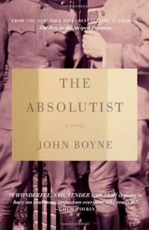 By John Boyne The Absolutist - John Boyne