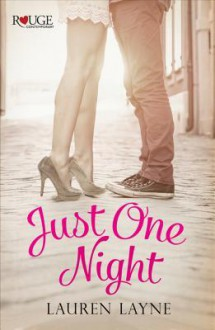 Just One Night: A Rouge Contemporary Romance: - Lauren Layne