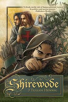 Shirewode (The Wode Book 2) - J. Tullos Hennig