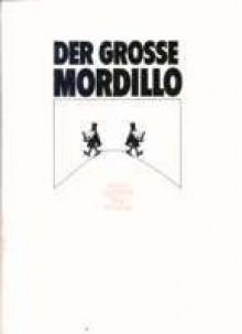 Der große Mordillo: Cartoons zum Verlieben - Guillermo Mordillo
