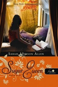 Édes élet - Sarah Addison Allen, Szakál Gertrúd