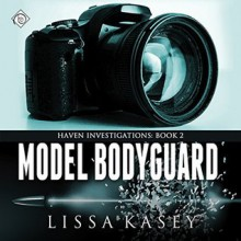 Model Bodyguard: Haven Investigations, Book 2 - Dreamspinner Press LLC,Lissa Kasey,Brian Hutchison