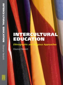 Intercultural Education: Ethnographic and Religious Approaches - Eleanor Nesbitt