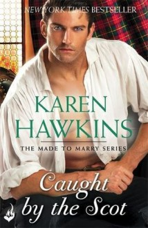 Caught by the Scot (Made to Marry) - Karen Hawkins