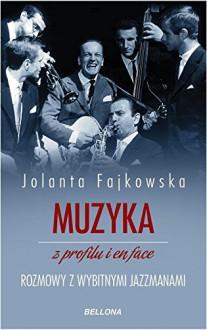 Muzyka z profilu i en face - Fajkowska Jolanta