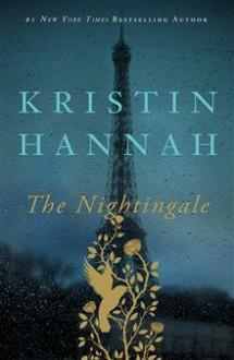 The Nightingale - Kristin Hannah