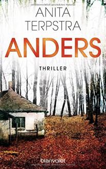 Anders: Thriller - Anita Terpstra, Jörn Pinnow