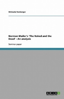 Norman Mailer's 'The Naked and the Dead' - An Analysis - Michaela Tomberger