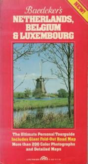 Baedeker's Netherlands, Belgium & Luxembourg - Werner Fauser, Edgar Knobloch