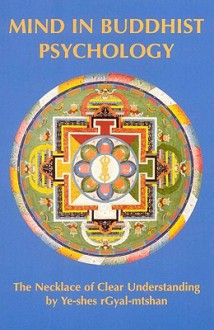 "Mind in Buddhist Psychology: A Translation of Ye-shes rgyal-mtshan's ""The Necklace of Clear Understanding"" (Tibetan Translation Series) - Herbert V. Guenther, Leslie S. Kawamura, Yeshe Gyaltshan"