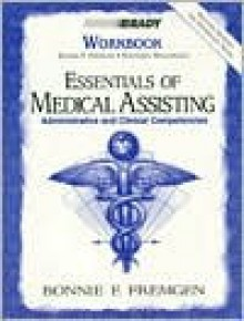 Supplement: Workbook - Essentials of Medical Assisting: Administrative and Clinical Competencies Wit - Fremgen