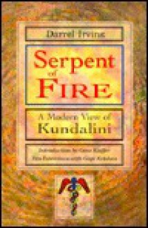 Serpent of Fire: A Modern View of Kundalini - Darrel Irving, Gopi Krishna