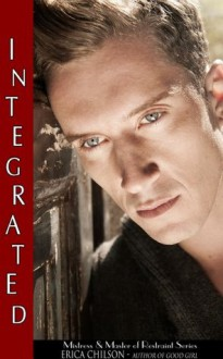 Integrated (Mistress & Master of Restraint) - Erica Chilson