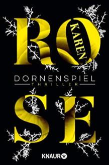 Dornenspiel - Sabina Godec, Karen Rose, Andrea Brandl
