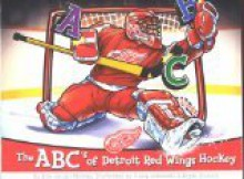 The ABC's of Detroit Red Wings Hockey - Ann Jacobs-Mooney