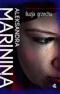 Iluzja grzechu - Marinina Aleksandra