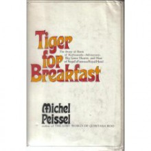 Tiger for Breakfast: The Story of Boris of Kathmandu - Michel Peissel