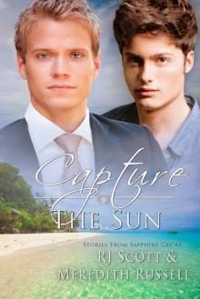 Capture The Sun - Meredith Russell, R.J. Scott