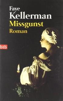 Missgunst - Faye Kellerman, Frauke Brodd-Gerkrath