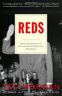 Reds: McCarthyism in Twentieth-Century America - Ted Morgan