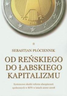 Od łabskiego do reńskiego kapitalizmu - Płóciennik Sebastian