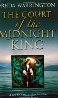 The Court of the Midnight King - Freda Warrington