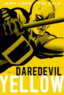 Daredevil Legends, Vol. 1: Yellow - Jeph Loeb, Tim Sale, Richard Starkings