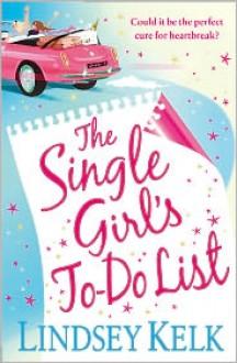 The Single Girl's To-Do List - Lindsey Kelk
