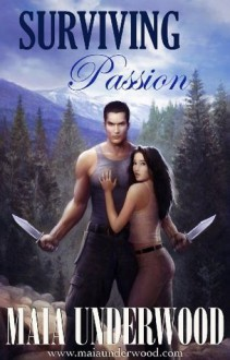 Surviving Passion (The Shattered World, #1) - Maia Underwood
