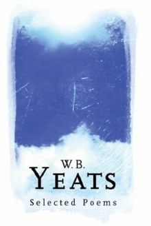 Selected Poetry - W.B. Yeats