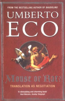Mouse or Rat?: Translation as Negotiation - Umberto Eco