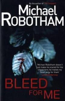 Bleed for Me - Michael Robotham