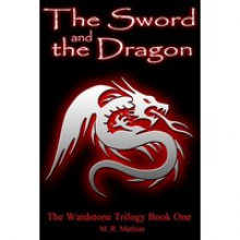 The Sword and the Dragon - M.R. Mathias