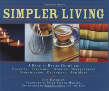Simpler Living: Over 1,500 Ways to Simplify, Streamline, and Remake Your Life - Jeff Davidson, Mark Victor Hansen