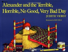 Alexander and the Terrible, Horrible, No Good, Very Bad Day - Ray Cruz,Judith Viorst
