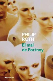 El mal de Portnoy - Philip Roth, Ramón Buenaventura