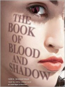 The Book of Blood and Shadow - Emily Janice Card, Robin Wasserman