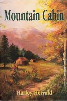 Mountain Cabin - Harley Herrald