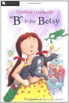 """B"" Is for Betsy - Carolyn Haywood"