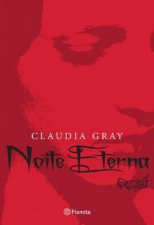 Noite Eterna (Evernight #1) - Claudia Gray, Martha Argel, Humberto Moura Neto