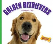 Golden Retrievers - Susan H. Gray